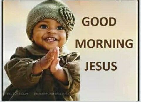 Good Morning Jesus A Virtuous Woman Of God Good Morning Quotes