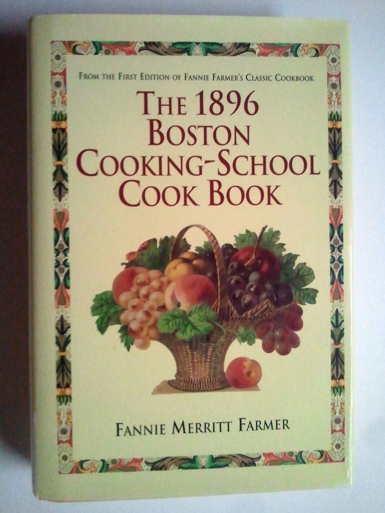Boston cookingschool cook book by fannie merritt farmer