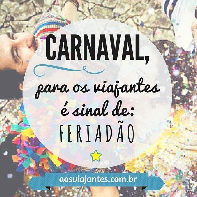 É CANARVAL! Vai viajar foliar ou descansar? Qual a sua nesse #carnaval?