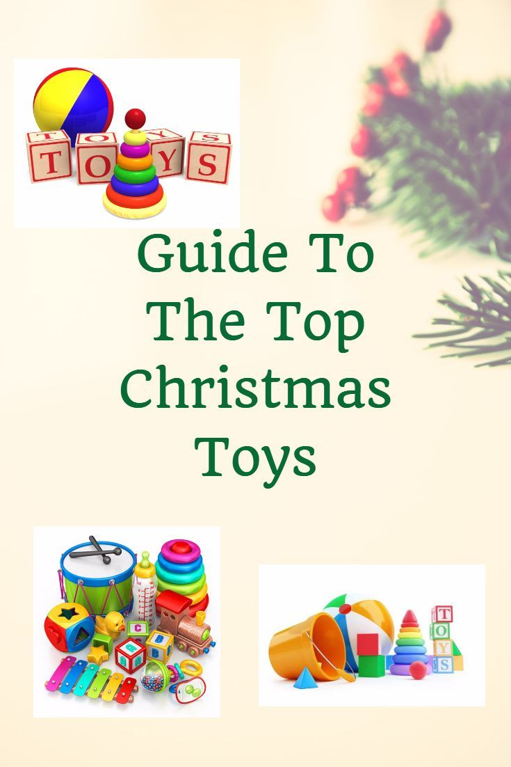 Guide To The Top Christmas Toys 2018 - Christmas Holiday Toys & Gift ...
