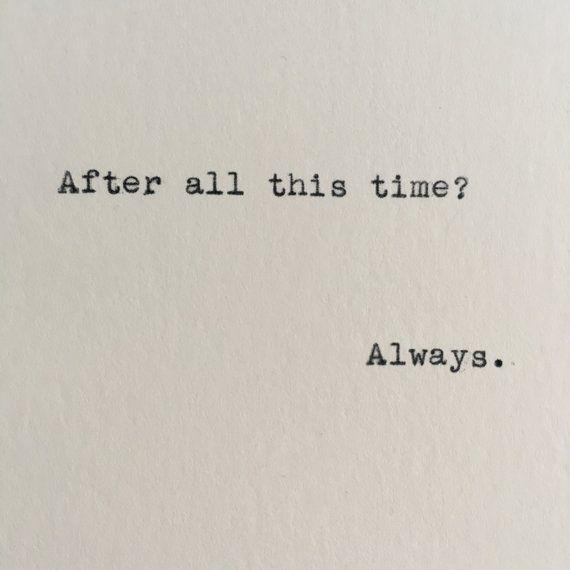 C'est tellement vrai, parce que même après tout ce temps ... Always. Harry Potter Always Quote (Severus Snape) Typed on Typewriter - 4x6 White Cardstock