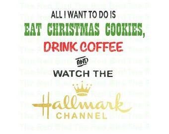 Hallmark Christmas Shirt Svg.Pin By Mag Harris On Christmas Hallmark Christmas Movies