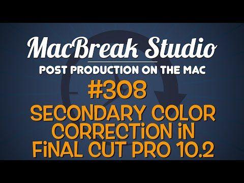 New MacBreak Studio episode: Secondary Color Correction in Final Cut Pro 10.2! - motionVFX Blog