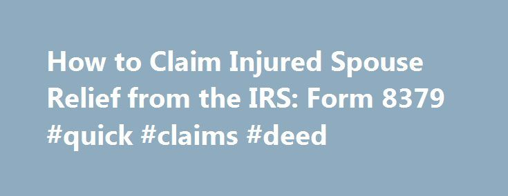 How To Claim Injured Spouse Relief From The Irs Form  Quick