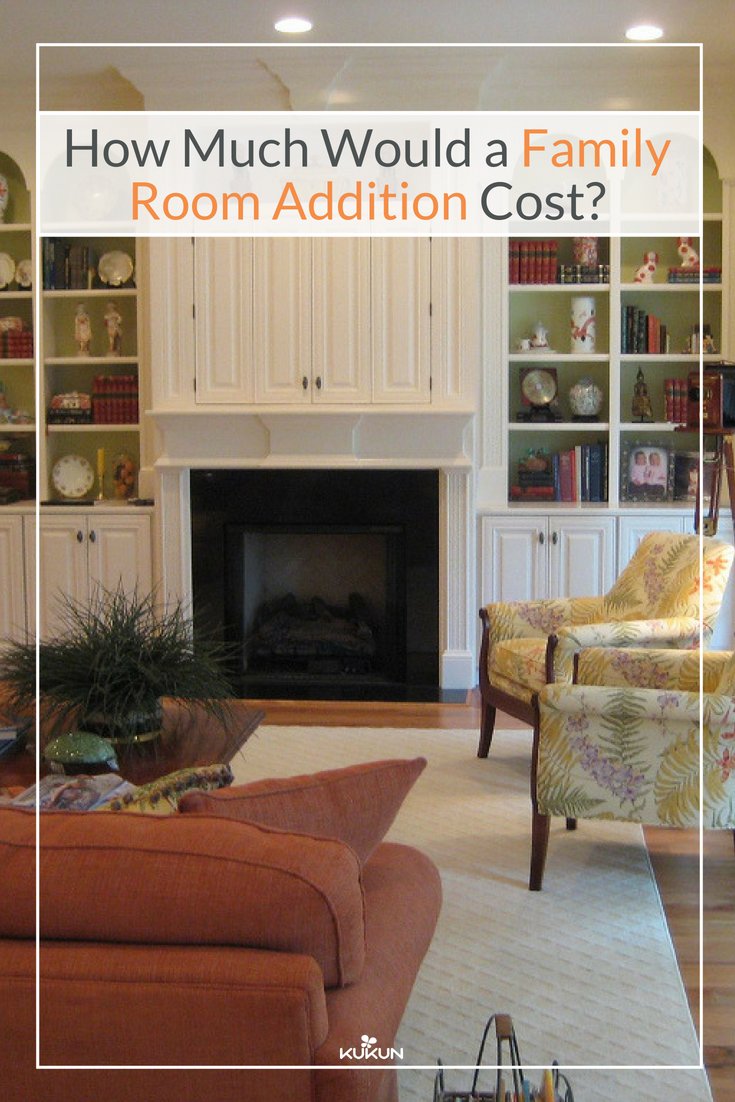 Estimate Family Room Additions Home Renovation Tips Famil