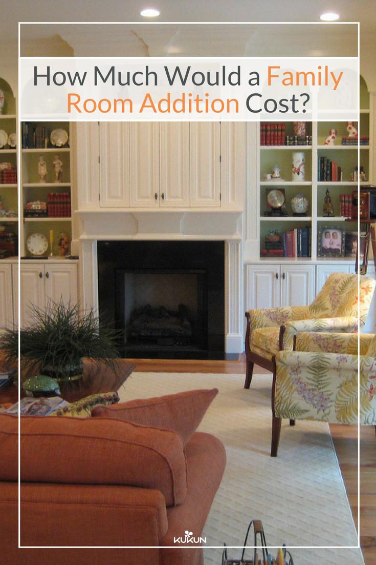 Estimate Family Room Additions Ideas Design Remodel Renovation Cost