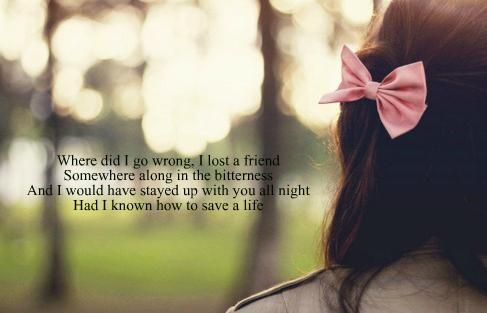 where did i go wrong i lost a friend lyrics