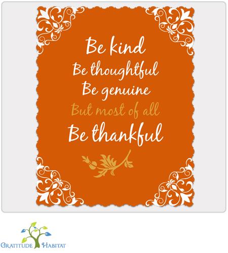 8 x 10 Print. Be Kind, Thoughtful, Genuine & Thankful! Make it your Thanksgiving centerpiece. www.GratitudeHabitat.com