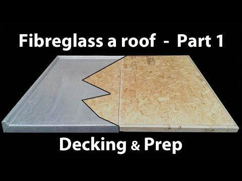 Part 1 How To Install A Fibreglass Roof Grp Timber Decking Fibreglass Roof Building A Deck Roof