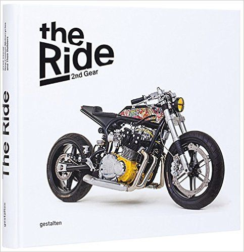 The Ride 2nd Gear - Rebel Edition: New Custom Motorcycles and Their Builders: Amazon.de