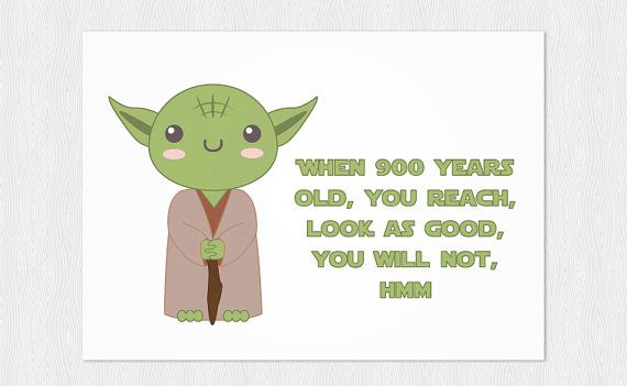 Yoda Happy Birthday card When 900 years old you reach look as – Star Wars Birthday Card