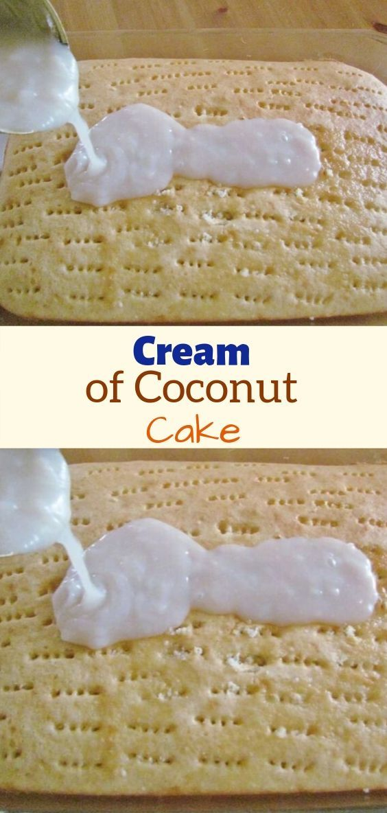 Ingredients 1 Box Yellow Butter Cake Mix 1 14 Oz Can Cream Of Coconut 1 Coconut Cream Cake Coconut Cake Poke Cake Recipe Condensed Milk