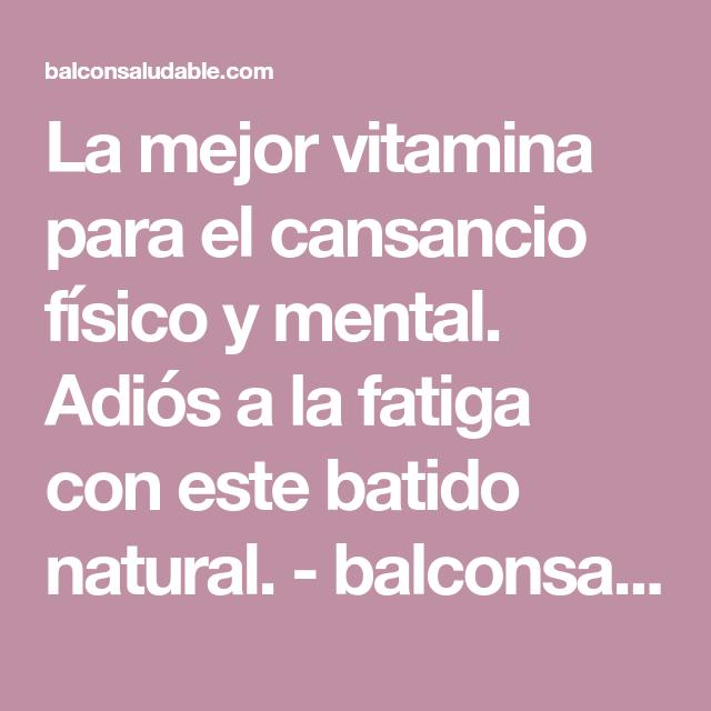 medicina para el cansancio fisico y mental