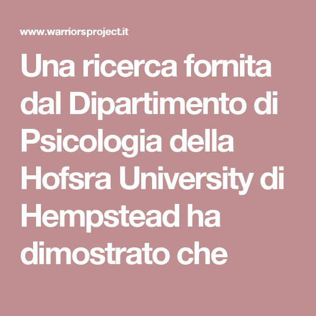 Una ricerca fornita dal Dipartimento di Psicologia della Hofsra University di Hempstead ha dimostrato che