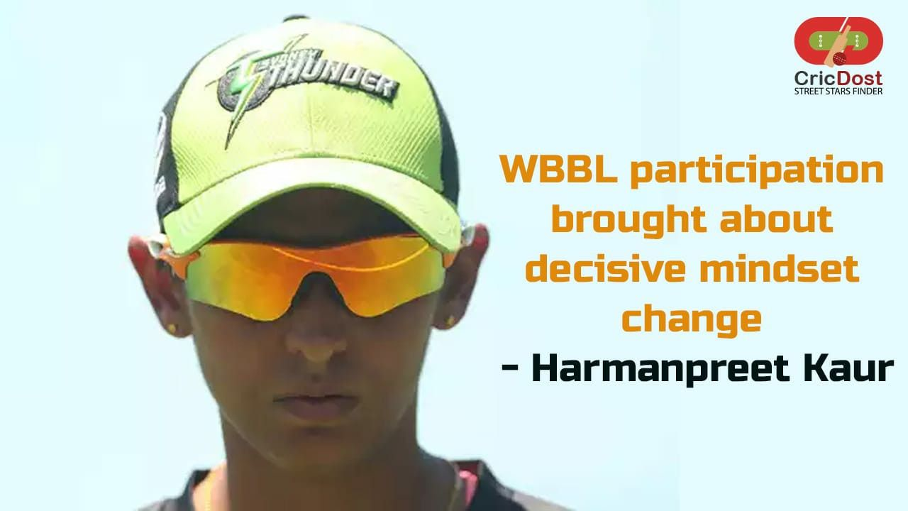 Wbbl Participation Brought About Decisive Mindset Change Said Harmanpreet Kaur In 2020 Star Player Live Streaming App Cricket News