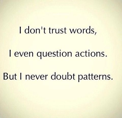 Patterns Don't Lie Quote It Pinterest Words Quotes And Sayings Impressive Quotes About Patterns