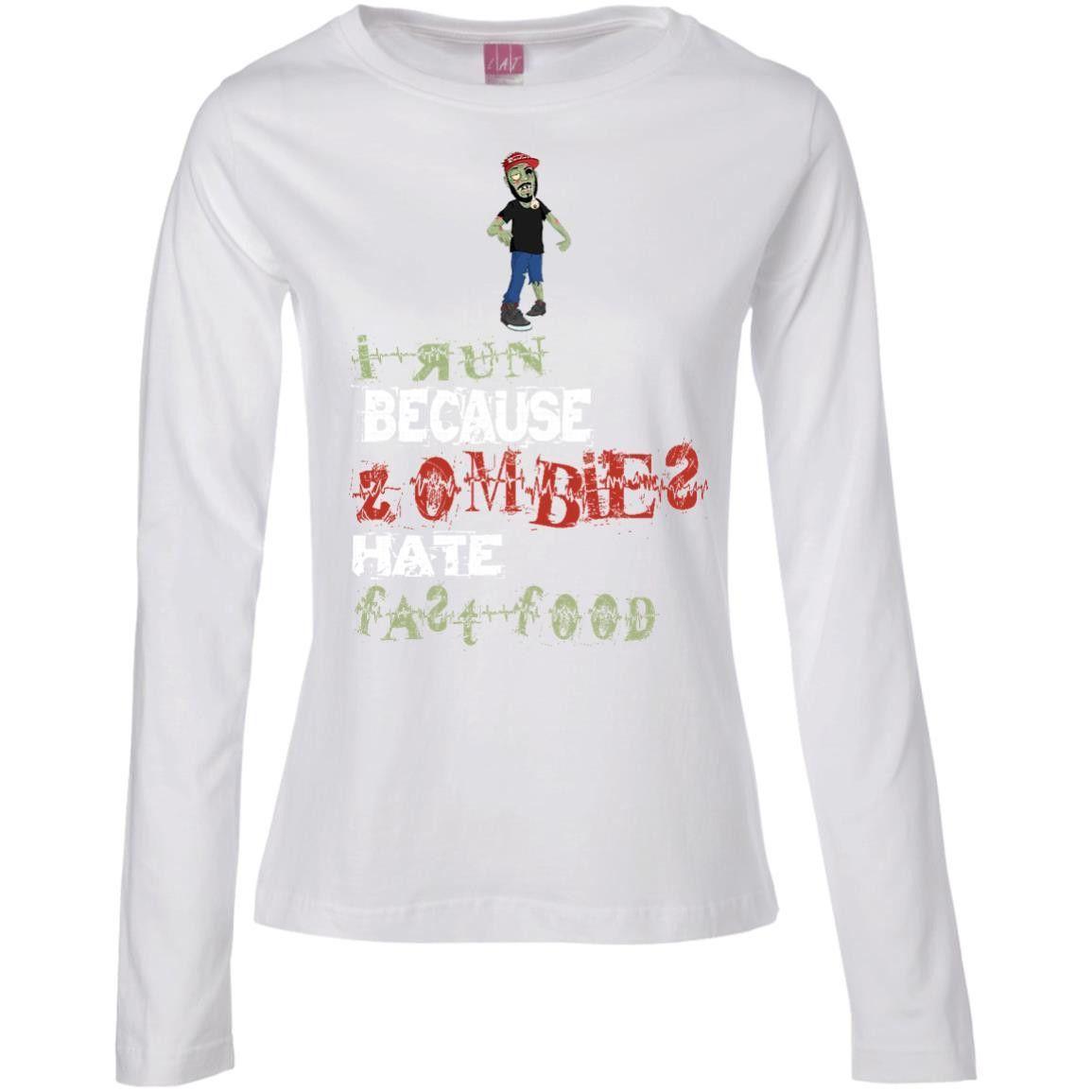 Zombies Hate Fast Food Ladies' Long Sleeve Cotton TShirt