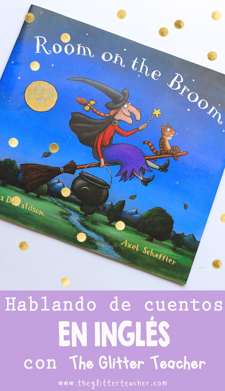 The Glitter Teacher Hablando De Cuentos En Inglés Con The Glitter Teacher Room On The Broom Cuentos Cuento Ricitos De Oro Inglés Para Niños