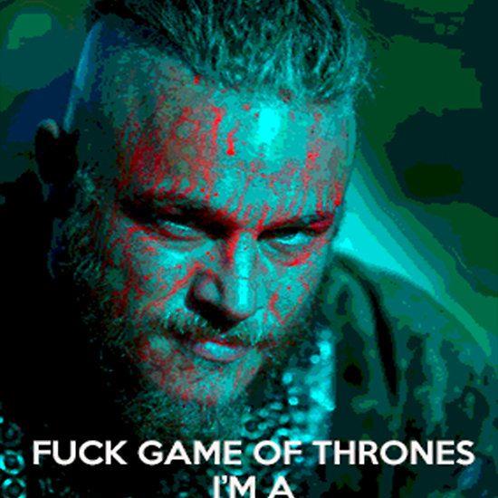 Ragnar F Ck Game Of Thrones By Connex2u Vikings Ragnar Lothbrok Vikings Ragnar