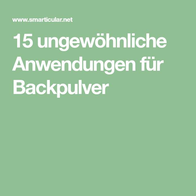 15 ungewöhnliche Anwendungen für Backpulver Backpulver