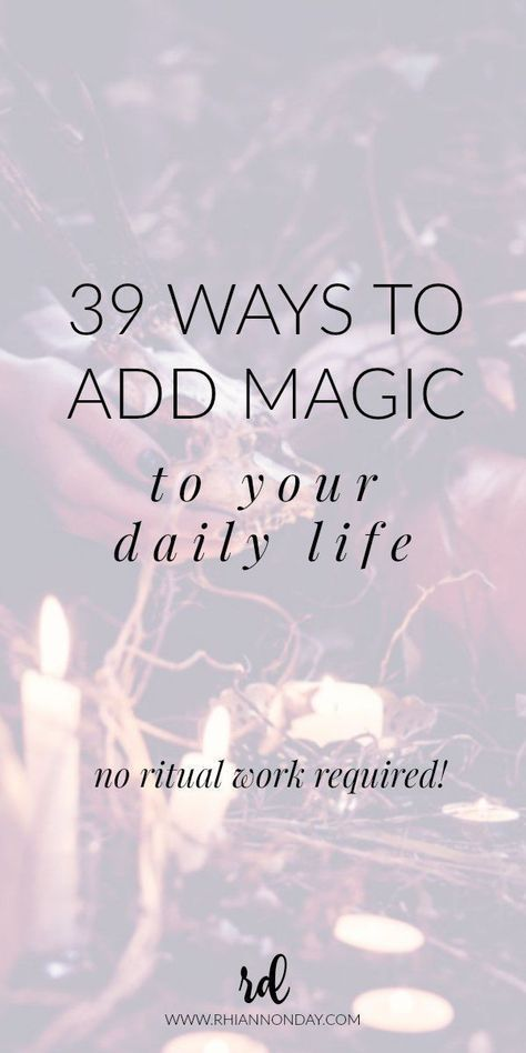 Think you've got no time for magic? Do your life circumstances keep you locked in the broom closet? There is a way to lead a magical life, no ritual required. Here are 39 things to add to your daily routine that are guaranteed to make you feel like you're actually magic. #magic #witch #believeinmagic #practicalmagic