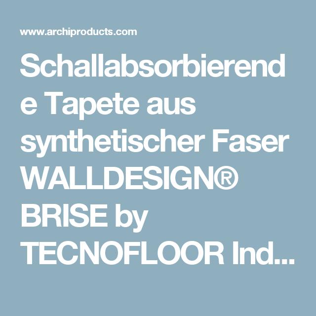 Schallabsorbierende Tapete Aus Synthetischer Faser Walldesign Brise By Tecnofloor Industria Chimica