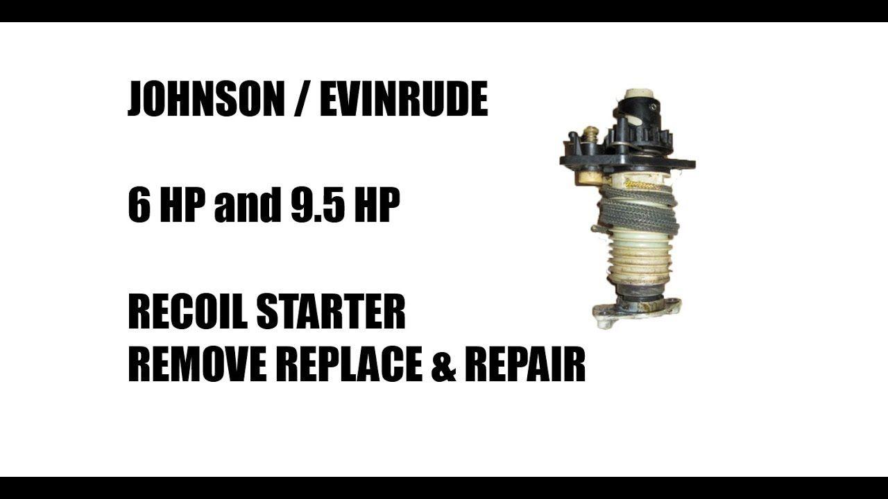 Repair Johnson Evinrude Outboard Recoil Starters Youtube Outboard Repair Johnson