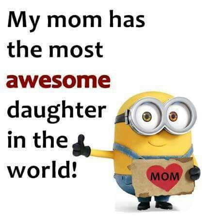 My mom has the most awesome daughter in the world | Funny ...