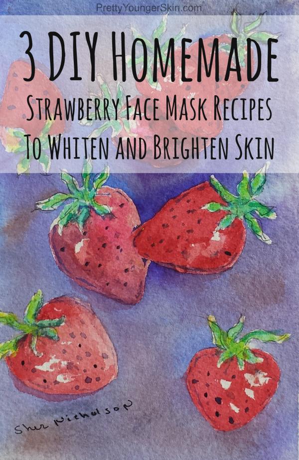 3 #DIY #Homemade #Strawberry #FaceMask #Recipes to #whiten and brighten skin   PrettyYoungerSkin.com #SkinBrighteningBody #SkincareRoutineSteps #TumericFaceMaskRecipes