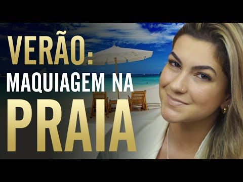 VERÃO: MAQUIAGEM NA PRAIA :: SUMMER: BEACH MAKE-UP by MUA Alice Salazar (in Portuguese)