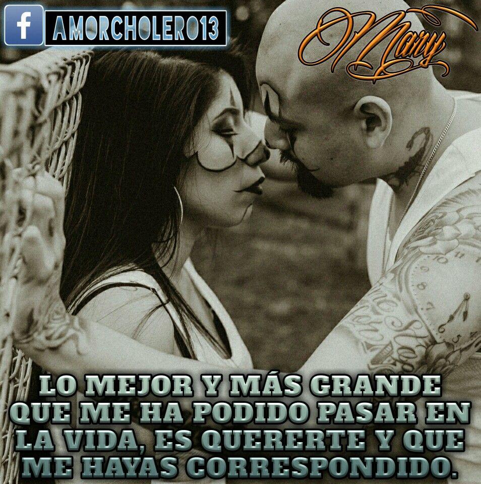 e0067cface0 Frases De Amor Cholero 13 Desamor Malandras Sureñas Choleras Gangsters  By:Mary