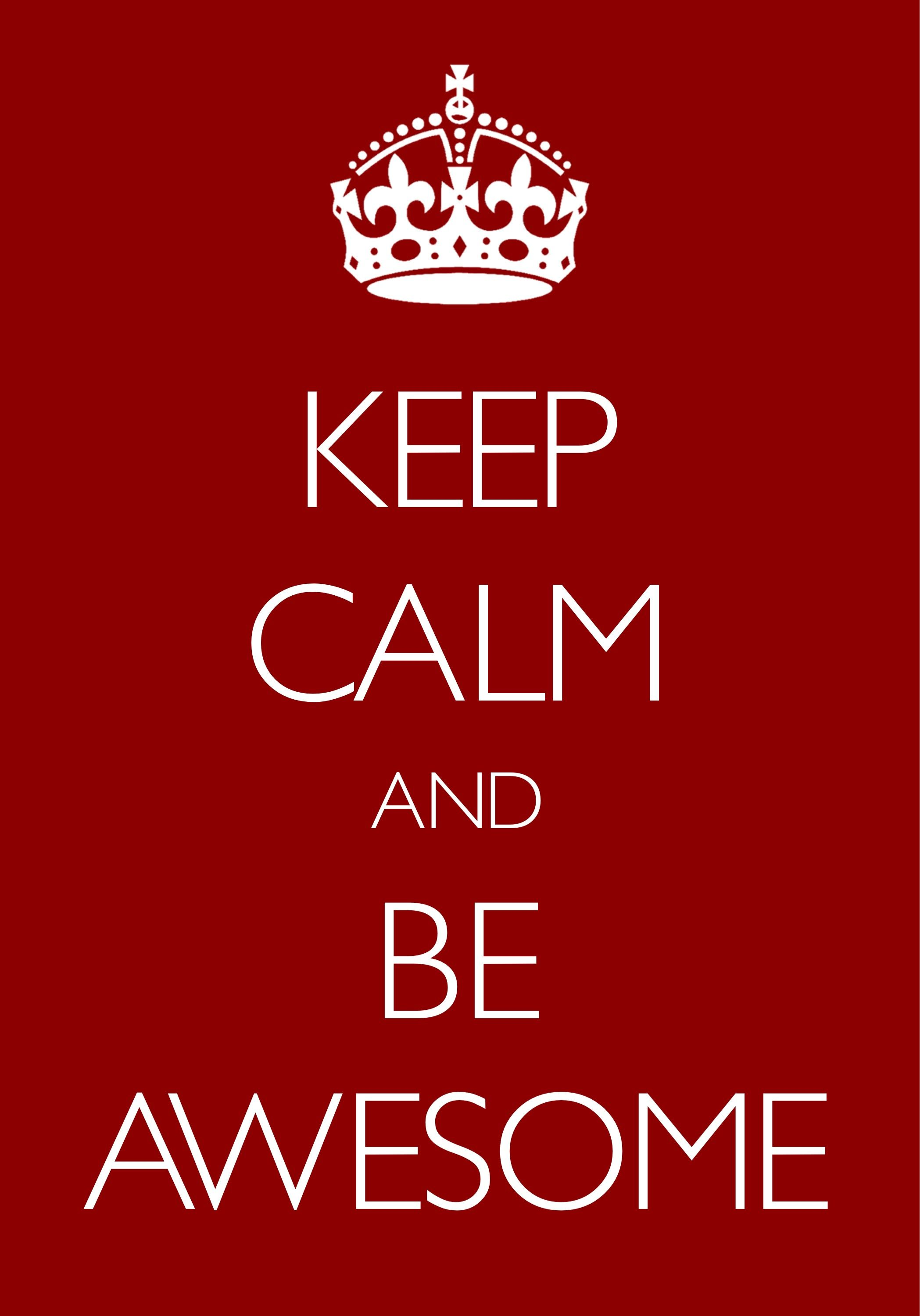 keep calm and be awesome / created with Keep Calm and Carry On for iOS #keepcalm #awesome                                                                                                                                                                                 Mehr