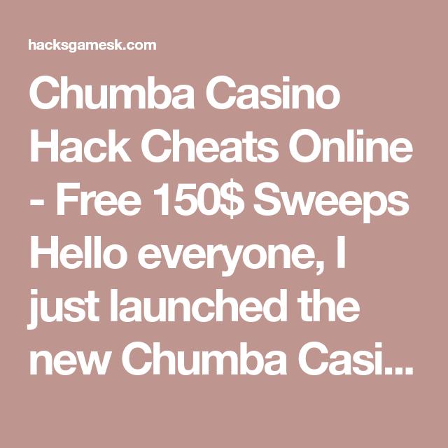 Chumba Casino Hack Cheats Online Free 150 Sweeps Hello Everyone
