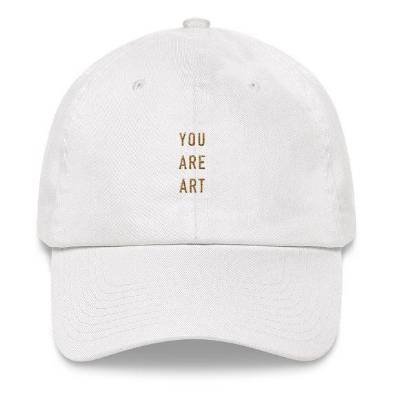 b0432009 YOU ARE ART - Dad hat | LIV WILDE STORE | Hats, Dad hats, Fashion