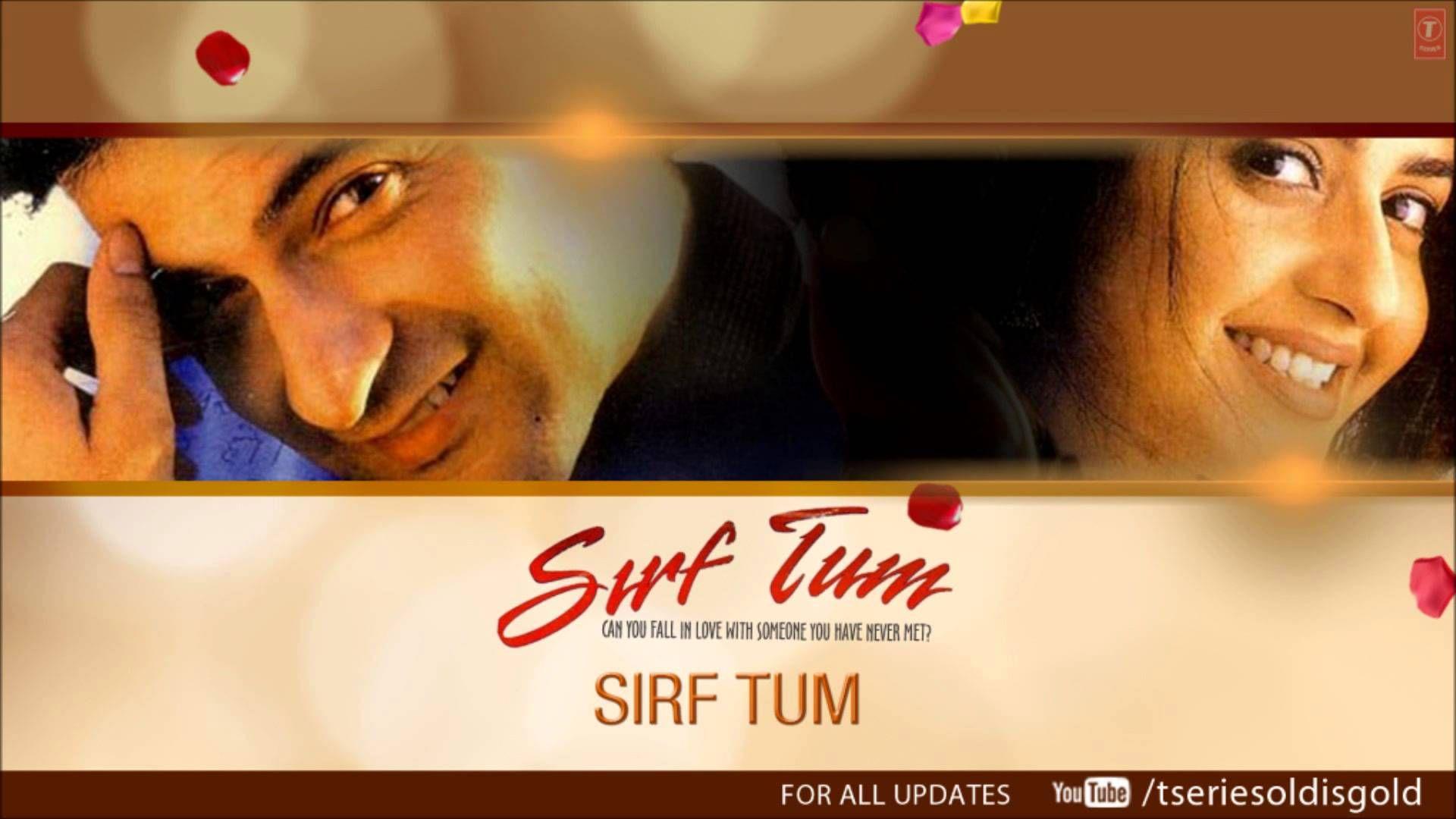 Sirf Tum Title Song Audio Sanjay Kapoor Priya Gill Youtube