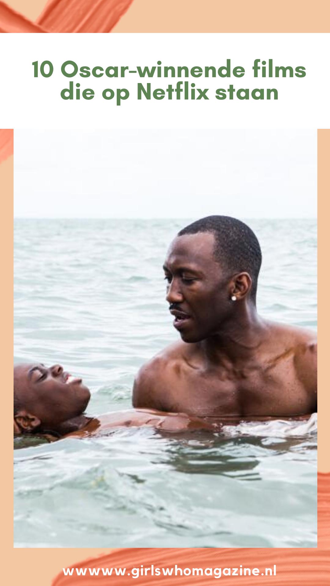 Deze Oscar Winnende Films Op Netflix Moet Je Zien Girls Who Magazine Film Netflix Oscars
