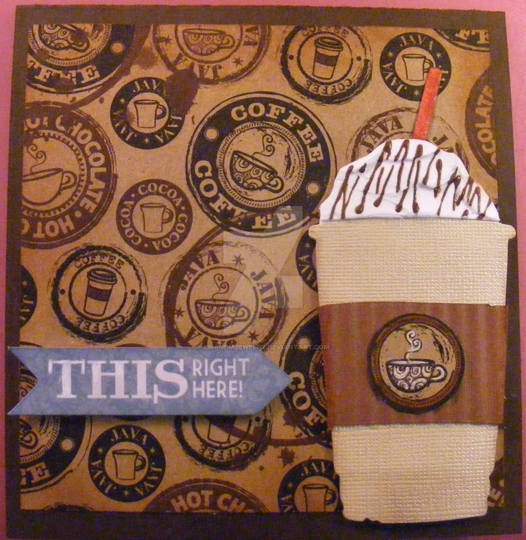 A coffee Card I made for my sister using Tim Holtz dies. May 2015