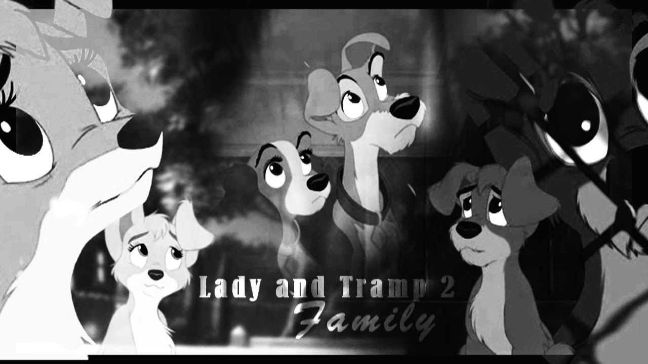 Lady and Tramp 2 - Family (HD)