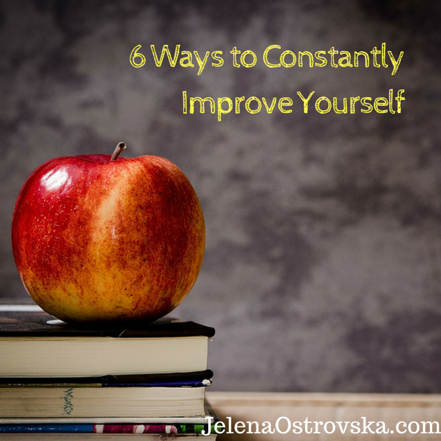 6 Ways to Constantly Improve