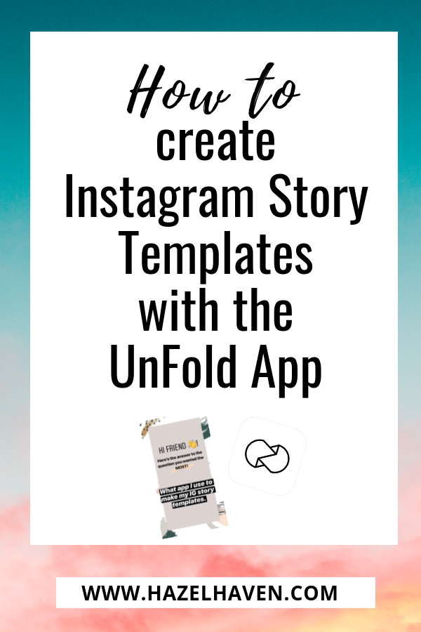 How to create Instagram Story Templates with the UnFold App