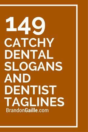 151 Catchy Dental Slogans And Dentist Taglines Dental Advertising Dental Quotes Dental Quotes Dentistry
