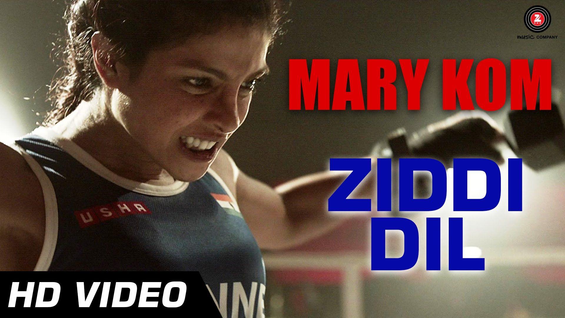 Ziddi Dil Official Video Mary Kom Feat Priyanka Chopra