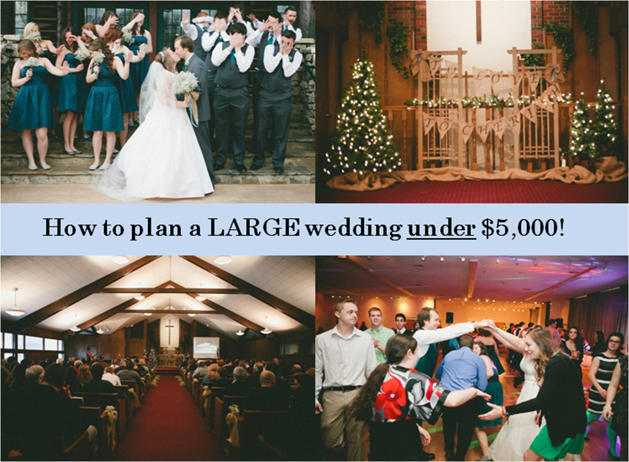 Planning A Large Wedding Under 5 000 350 Guests Invited Weddings Under 5000 Large Weddings Wedding