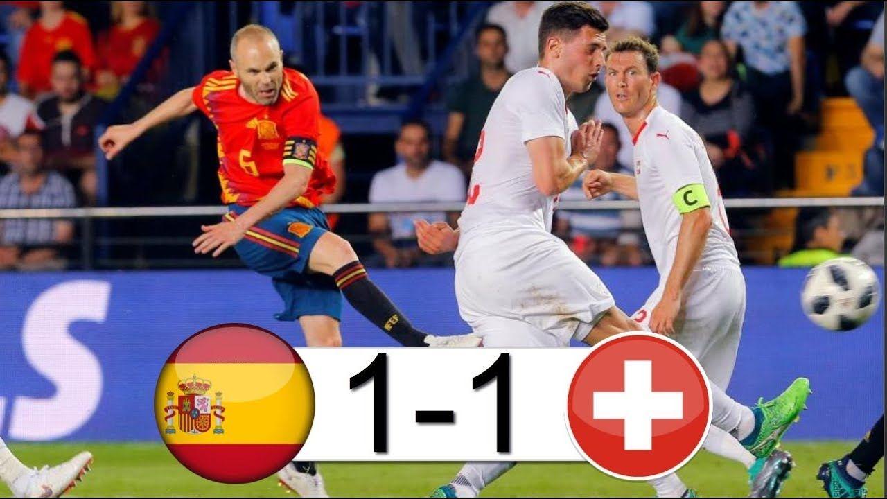 Spain Vs Switzerland 1 1 Spain Vs Switzerland Friendly Match Highligh Warm Up Games Match Highlights Youtube
