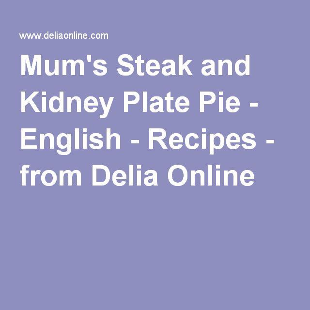Mum's Steak and Kidney Plate Pie   Recipe   Steak, English ...