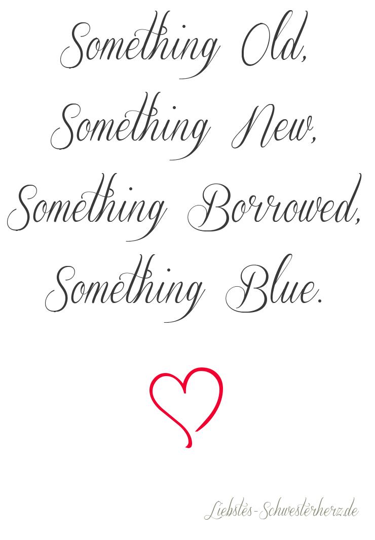 Etwas Altes Etwas Neues Etwas Geliehenes Etwas Blaues 3 Http Www Liebstes Schwesterherz De P 472 Etwas Geliehenes Blaue Hochzeit Spruche Hochzeit