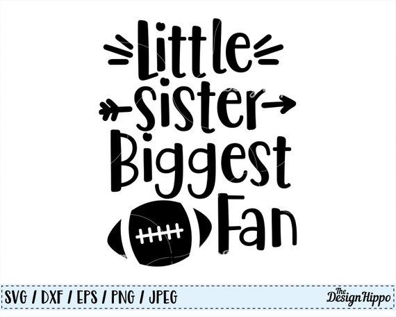 Little Sister Biggest Fan Svg Football Svg Sister Svg Etsy In 2020 How To Make Tshirts Svg Football Sister