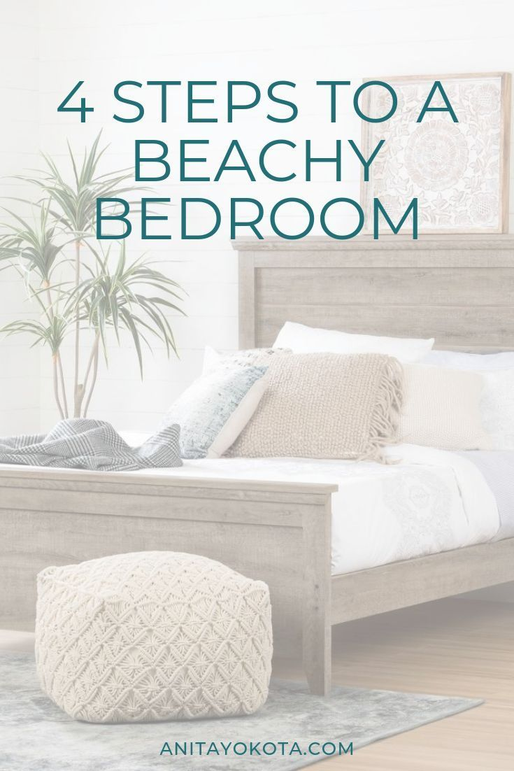 4 Easy Steps to a Beachy Bedroom - Anita Yokota
