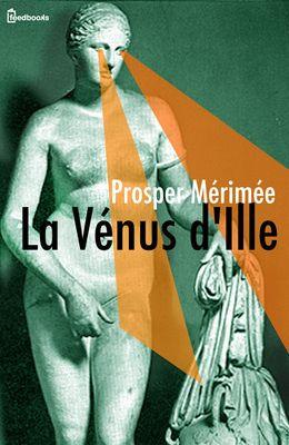 La Vénus d'Ille de Prosper Mérimée ! Télécharger en EPUB, aussi disponible pour Kindle et en PDF