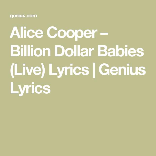Alice Cooper – Billion Dollar Babies (Live) Lyrics | Genius Lyrics ...